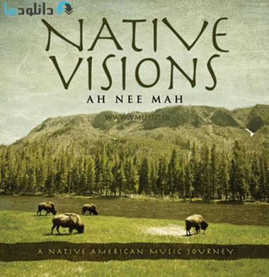 Ah Nee Mah   Native Visions دانلود آلبوم موسیقی  چشم انداز بومی Native Visions