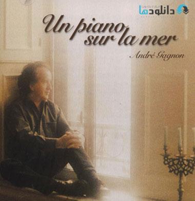 Andre Gagnon   Un Piano Sur دانلود آلبوم موسیقی یک پیانو روی دریا   Un Piano Sur La Mer