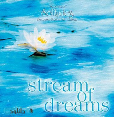 Dan Gibson   Stream Of Drea دانلود آلبوم موسیقی جریان رویاها Stream Of Dreams