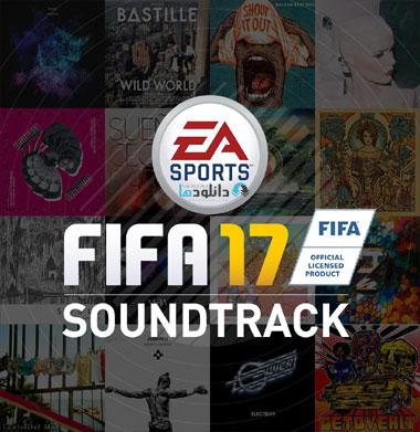 FIFA 17 OST دانلود آلبوم موسيقي متن بازي فيفا ۱۷ FIFA 17 Soundtrack