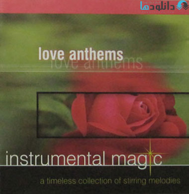 Instrumental Magic دانلود آلبوم موسیقی Instrumental Magic Love Anthems