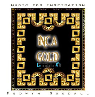 Medwyn Goodall   Music For Inspiration   Inca Gold %282013%29 دانلود آلبوم موسیقی Music For Inspiration Inca Gold