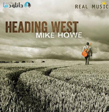 Mike Howe   Heading West %282 دانلود آلبوم موسیقی به سوی غرب   Heading West