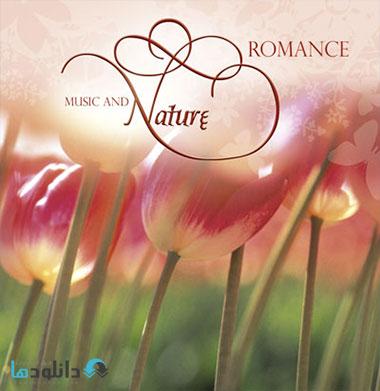 Various Artists   Music and Nature   Romance %282013%29 دانلود آلبوم موسیقی Music And Nature Romance Music Album