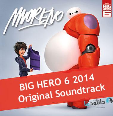 big hero 6 2014 دانلود موسیقی متن انیمیشن 2014 BIG HERO 6