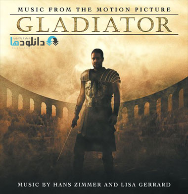 gladiator دانلود موسیقی متن فیلم گلادیاتور Gladiator