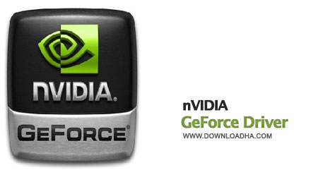 nVIDIA GeForce Driver  آخرین درایور کارت های گرافیک انویدیا nVIDIA GeForce Driver 344.48 WHQL