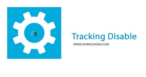 Windows Tracking Disable Tool Cover%28Downloadha.com%29 دانلود نرم افزار غیرفعالسازی ابزارهای مختلف ویندوز Windows Tracking Disable Tool v1.5