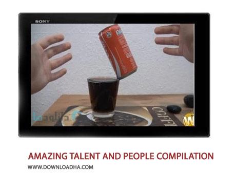 AMAZING TALENT AND PEOPLE COMPILATION Cover%28Downloadha.com%29 دانلود کلیپ استعدادهای شگفت انگیز مردم