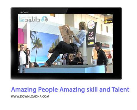 Amazing People Compilation Amazing skill and Talent Cover(Downloadha.com) دانلود کلیپ زیبای مهارت ها و استعدادهای شگفت انگیز مردم