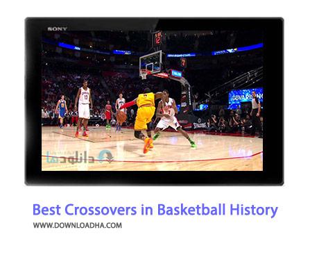Best Crossovers in Basketball History Cover(Downloadha.com) دانلود کلیپ برترین کراس اورهای تاریخ بسکتبال