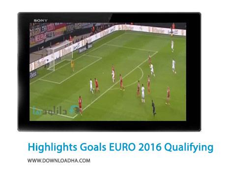 Full Match Highlights And Goals EURO 2016 Qualifying Cover(Downloadha.com) دانلود کلیپ بهترین صحنه ها و گل های مرحله مقدماتی یورو 2016