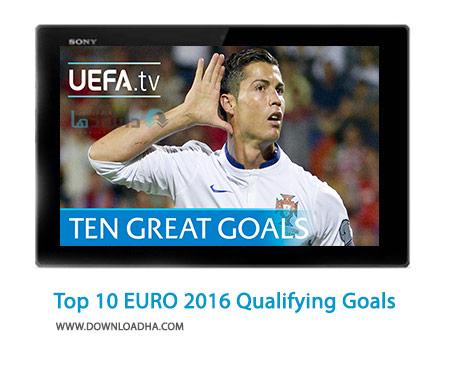 Top 10 EURO 2016 Qualifying Goals Cover(Downloadha.com) دانلود کلیپ 10 گل برتر مرحله مقدماتی یورو 2016