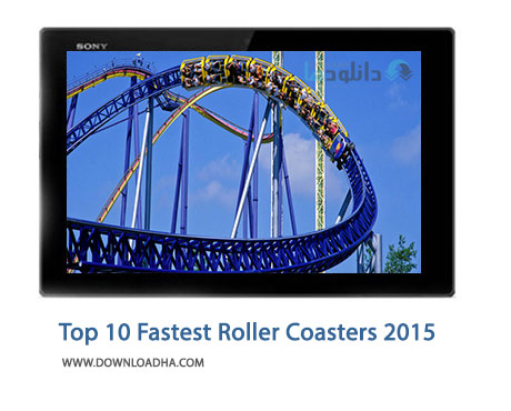 Top 10 Fastest Roller Coasters 2015 Cover%28Downloadha.com%29 دانلود کلیپ 10 ترن هوایی سریع سال 2015