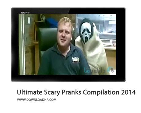 Ultimate Scary Pranks Compilation 2014 Cover(Downloadha.com) دانلود کلیپ شوخی های ترسناک و خنده دار