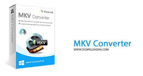 MKV Converter Cover%28Downloadha.com%29 دانلود نرم افزار مبدل ام کا وی Aiseesoft MKV Converter v6.3.28.39514