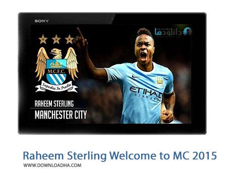 Raheem Sterling Welcome to Manchester City 2015 HD Cover%28Downloadha.com%29 دانلود کلیپ از رحیم استرلینگ به مناسبت پیوستن به منچسترسیتی