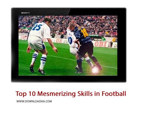Top 10 Mesmerizing Skills in Football History Cover%28Downloadha.com%29 دانلود کلیپ 10 صحنه سحرآمیز در دنیای فوتبال