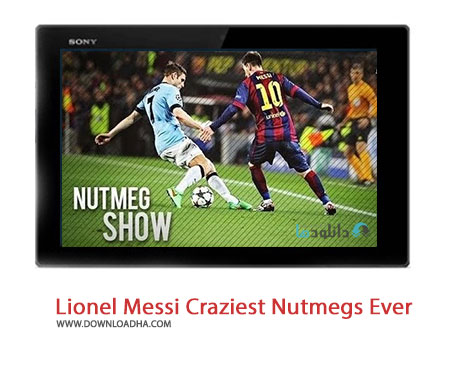 Lionel Messi Craziest Nutmegs Ever Cover%28Downloadha.com%29 دانلود کلیپ حیرت انگیزترین دریبل های لیونل مسی
