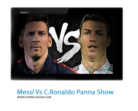 Lionel Messi Vs Cristiano Ronaldo Panna Show Cover%28Downloadha.com%29 دانلود کلیپ مقایسه کریس رونالدو و لیونل مسی