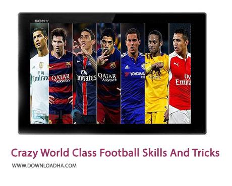 Crazy World Class Football Skills And Tricks 2015 2016 Cover%28Downloadha.com%29 دانلود کلیپ بهترین حیله ها و مهارت های شگفت انگیز در فوتبال