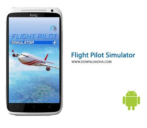 Flight Pilot Simulator Cover(Downloadha.com) دانلود بازی شبیه سازی پرواز Flight Pilot Simulator 3D Free 1.3.0 برای اندروید