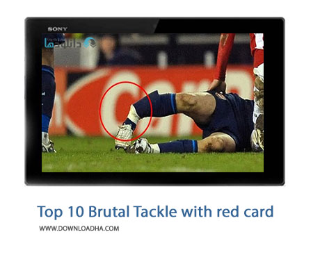 Top 10 Brutal Tackle with red card Cover%28Downloadha.com%29 دانلود کلیپ 10 تکل بی رحمانه در فوتبال