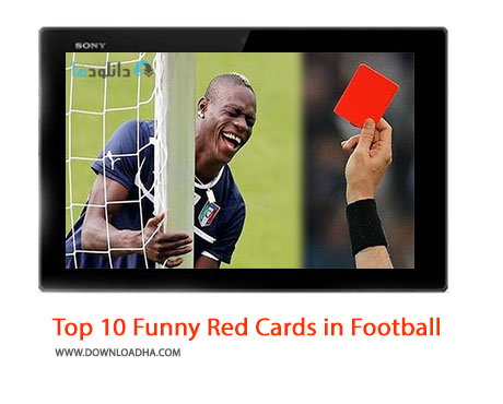Top 10 Funny Red Cards in Football Cover%28Downloadha.com%29 دانلود کلیپ 10 اخراج خنده دار در فوتبال