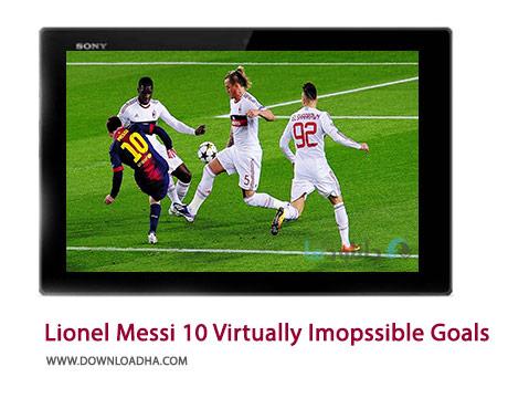 Lionel Messi 10 Virtually Imopssible Goals Cover%28Downloadha.com%29 دانلود کلیپ 10 گل فوق العاده غیرممکن از لیونل مسی