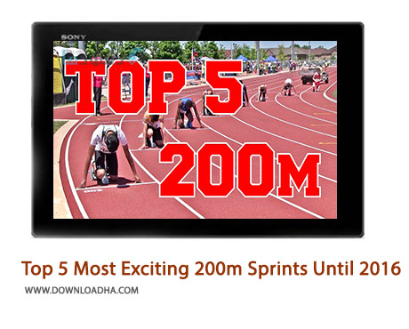 Top 5 Most Exciting 200m Sprints Until 2016 Cover%28Downloadha.com%29 دانلود کلیپ 5 رقابت برتر تاریخ مسابقات 200متر دومیدانی