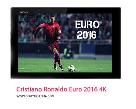 Cristiano Ronaldo Euro 2016 4K Cover%28Downloadha.com%29 دانلود کلیپ عملکرد رونالدو در یورو 2016 با کیفیت 4K