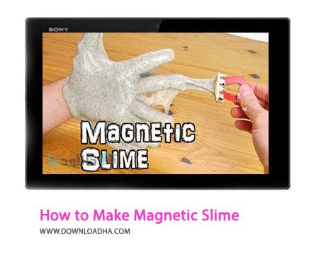 How to Make Magnetic Slime Cover%28Downloadha.com%29 دانلود کلیپ نحوه ساخت لجن مغناطیسی