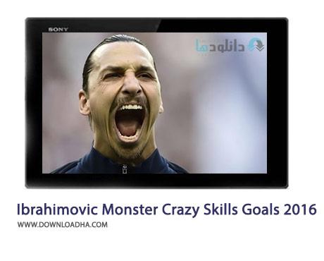 Zlatan Ibrahimovic The Monster Crazy Skills Goals 2016 Cover%28Downloadha.com%29 دانلود کلیپ گل ها و مهارت های ابراهیموویچ در سال 2016