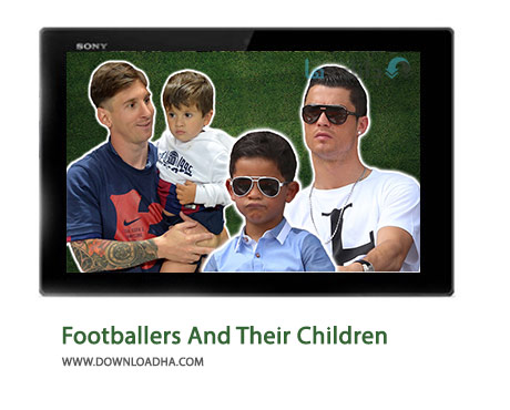 15 Footballers And Their Children Cover%28Downloadha.com%29 دانلود کلیپ 15 بازیکن و فرزندانشان