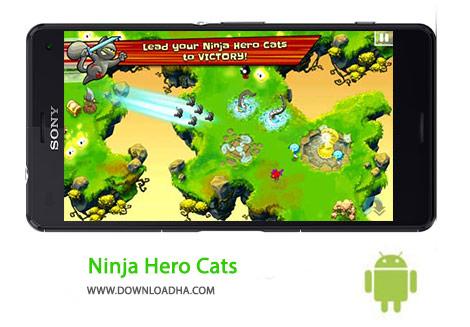 Ninja Hero Cats Cover%28Downloadha.com%29 دانلود بازی اکشن و زیبای قهرمان نینجا Ninja Hero Cats 1.3.0 برای اندروید