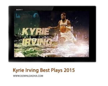 Kyrie Irving Best Plays 2015 Cover%28Downloadha.com%29 دانلود کلیپ بازی های زیبای کایری اروینگ در بسکتبال NBA