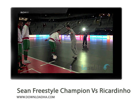 Sean Garnier Freestyle Champion Vs Ricardinho Cover%28Downloadha.com%29 دانلود کلیپ رقابت سین گارنیر قهرمان حرکات نمایشی و ریکاردینیو بازیکن فوتسال