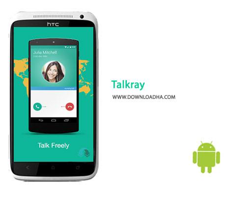Talkray Cover%28Downloadha.com%29 دانلود مسنجر پرطرفدار تاک ری Talkray 3.121 برای اندروید