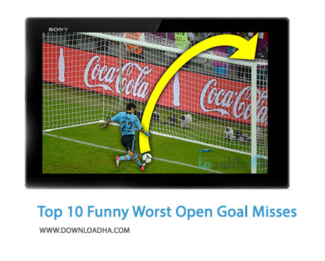 Top 10 Funny Worst Open Goal Misses Cover%28Downloadha.com%29 دانلود کلیپ 10 گل برتر خالی که زده نشدند