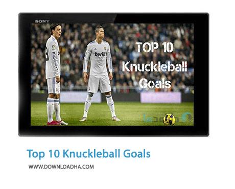Top 10 Knuckleball Goals Cover%28Downloadha.com%29 دانلود کلیپ 10 گل شانسی و میلیمتری فوتبال