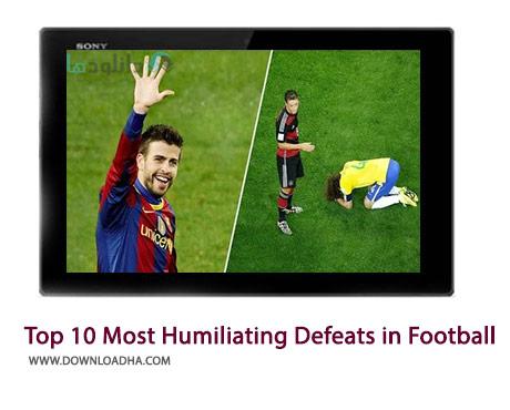 Top 10 Most Humiliating Defeats in Football Cover%28Downloadha.com%29 دانلود کلیپ 10 شکست تحقیرآمیز در تاریخ فوتبال