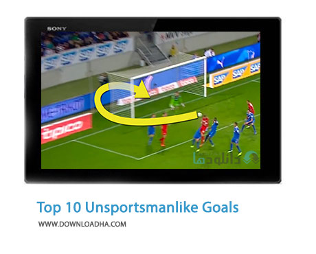 Top 10 Unsportsmanlike Goals Cover%28Downloadha.com%29 دانلودک کلیپ گل های ناجوانمردانه فوتبال