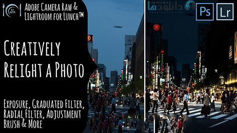 Adobe Camera Raw and Lightroom Creatively Relight an Image Cover%28Downloadha.com%29 دانلود فيلم آموزش روشنايي تصاوير در Lightroom
