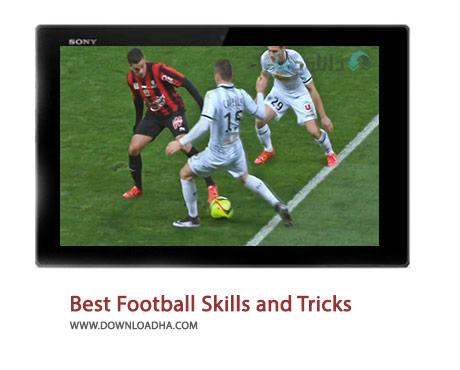 Best Football Skills and Tricks Cover%28Downloadha.com%29 دانلود كليپ برترين مهارت ها و دريبل هاي فوتبال