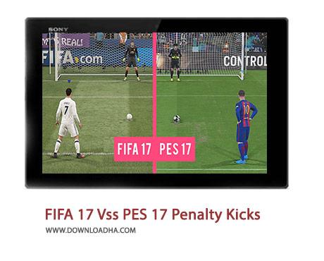 FIFA 17 Vss PES 17 Penalty Kicks Cover%28Downloadha.com%29 دانلود كليپ مقايسه ضربات پنالتي PES 17 و FIFA 17
