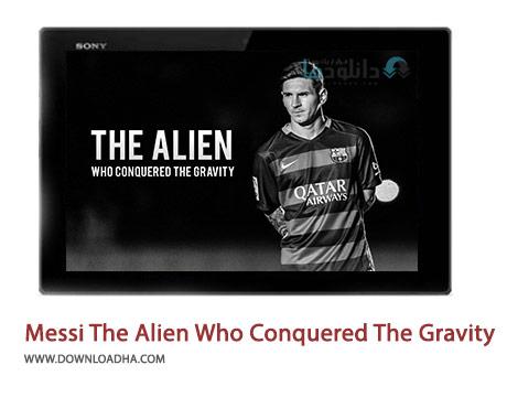 Messi The Alien Who Conquered The Gravity Cover%28Downloadha.com%29 دانلود كليپ بيگانه اي از فضا مسي