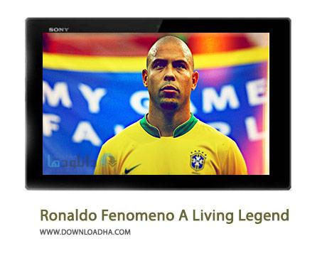 Ronaldo Fenomeno A Living Legend Cover%28Downloadha.com%29 دانلود کلیپ رونالدو یک اسطوره زنده