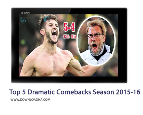 Top 5 Dramatic Comebacks Season 2015 16 Cover%28Downloadha.com%29 دانلود کلیپ بازگشت های دراماتیک در فصل 2015 16