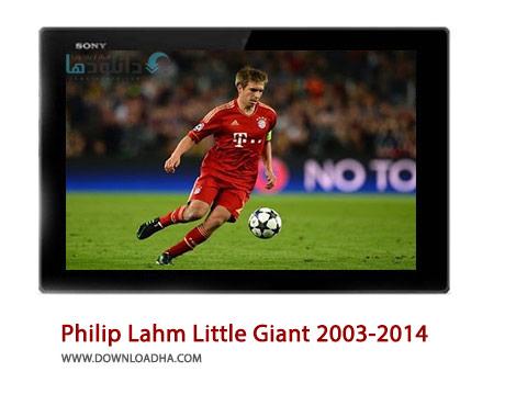 Philip Lahm Little Giant 2003 2014 Cover%28Downloadha.com%29 دانلود کلیپ غول کوچکی به نام فیلیپ لام
