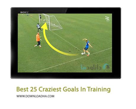 Best-25-Craziest-Goals-In-Training-Cover